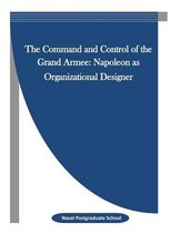 The Command and Control of the Grand Armee