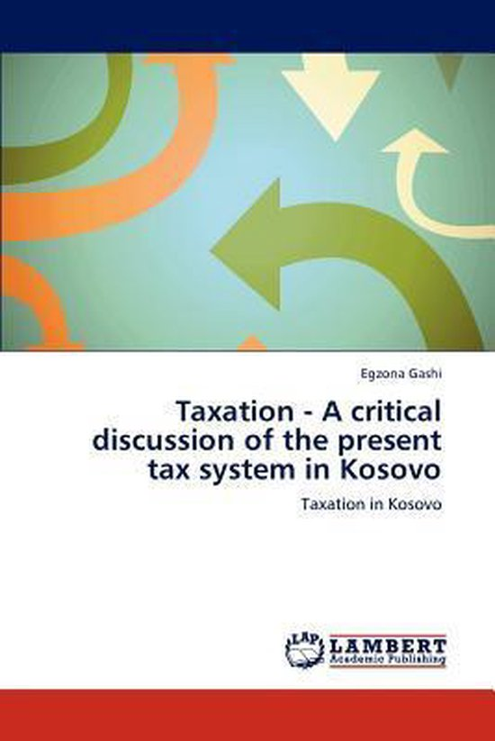 Taxation - A Critical Discussion of the Present Tax System in Kosovo