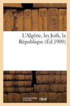 L'Algerie, les Juifs, la Republique
