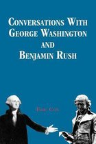 Conversations with George Washington and Benjamin Rush