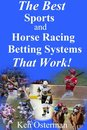 The Best Sports and Horse Racing Betting Systems That Work!