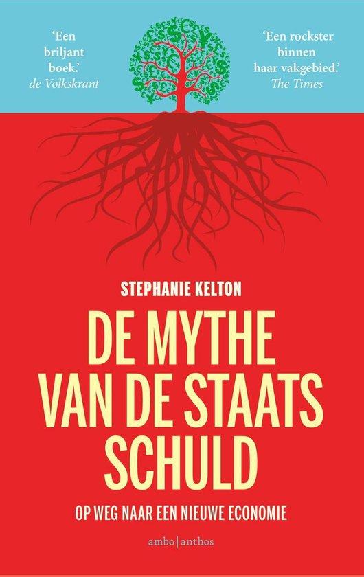 Boek cover De mythe van de staatsschuld van Stephanie Kelton (Paperback)