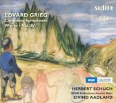 E. Grieg: Complete Symphonic Works, Vol. Iv