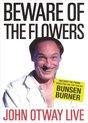 Beware of the Flowers: John Otway Live