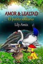 Amor & Lealtad, El Patito Solitario