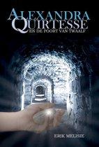 Alexandra Quirtesse  -   Alexandra Quirtesse en de poort van Twaalf