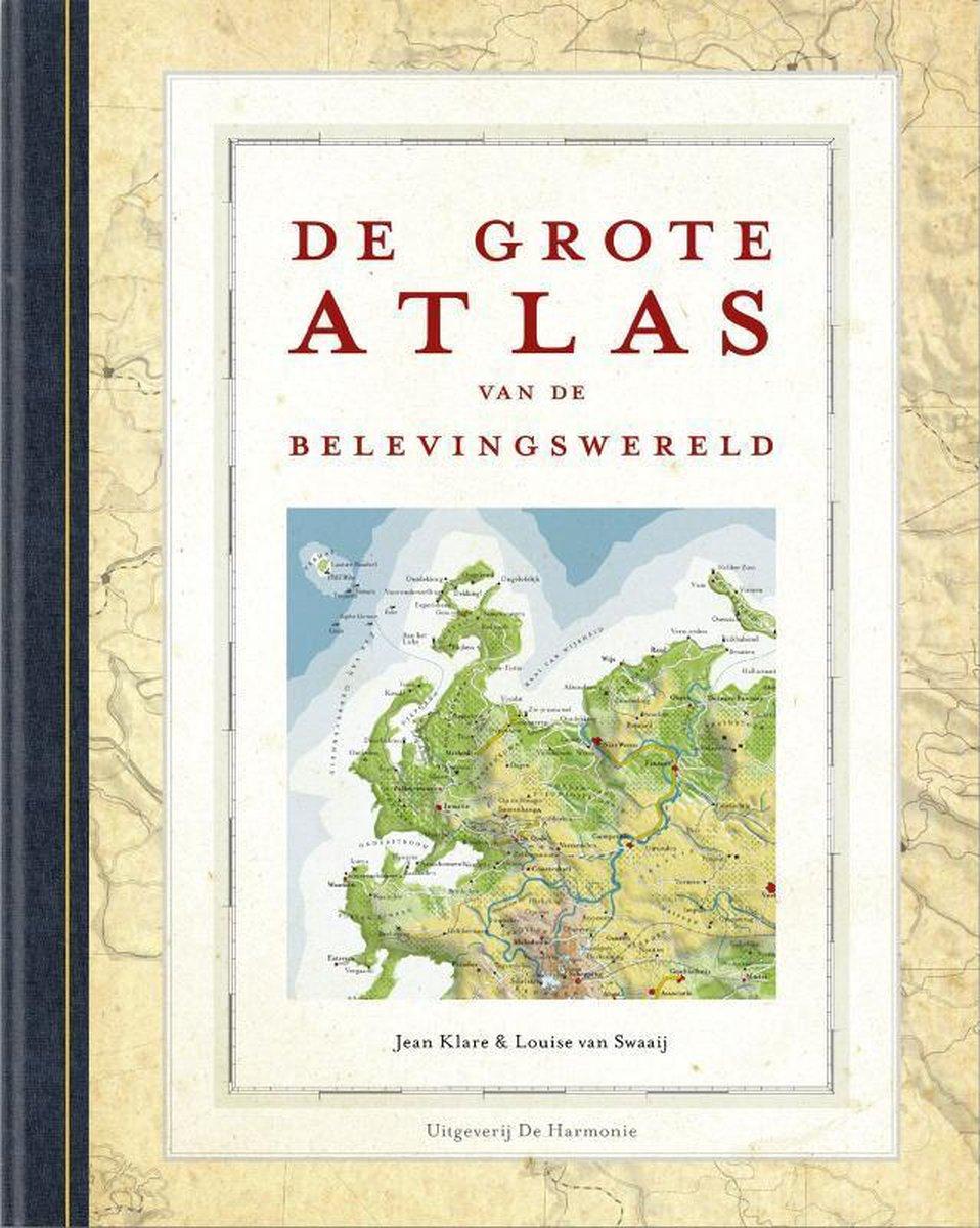 De Grote Atlas van de Belevingswereld - Jean Klare