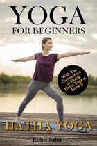 Yoga For Beginners: Hatha Yoga