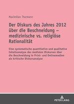 Der Diskurs des Jahres 2012 über die Beschneidung medizinische vs. religiöse Rationalität