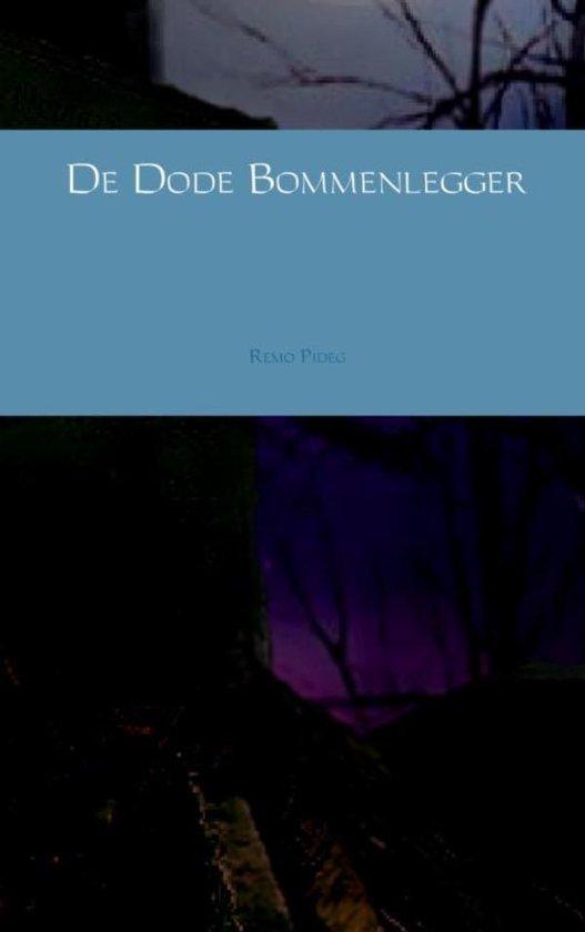 De dode bommenlegger - Remo Pideg |
