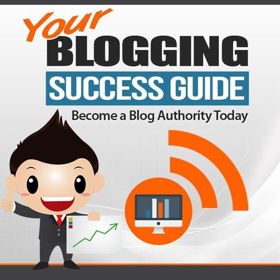 Your Blogging Success Guide Become A Blog Authority Today