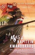 Mus en kapitein Kwaadbaard 1 -   Mus en kapitein Kwaadbaard en De 5 slangen