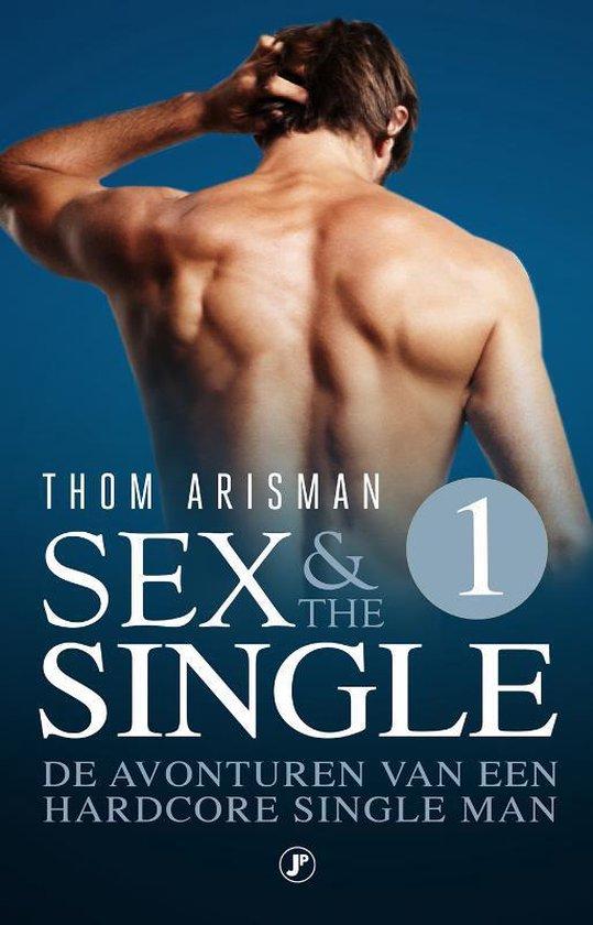 Sex & the Single 1 -   De avonturen van een hardcore single man