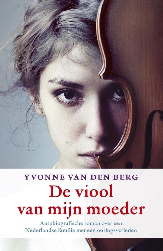 De viool van mijn moeder - Yvonne van den Berg | Fthsonline.com