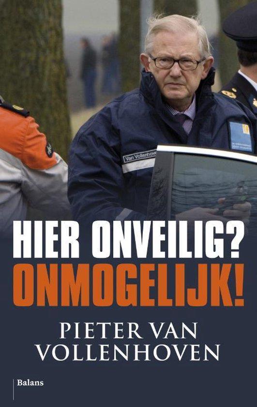 Hier onveilig onmogelijk - Pieter van Vollenhoven |