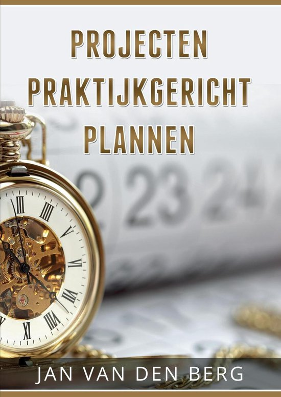 Projecten praktijkgericht plannen - none |