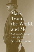 Mark Twain, the World, and Me