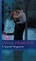 A Spanish Vengeance (Mills & Boon Modern) (Red-Hot Revenge - Book 7)
