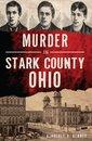 Omslag Murder in Stark County, Ohio