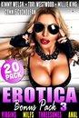 Erotica Bonus Pack 3 – Virgins MILFs Threesomes Anal : 20-Pack (Virgin MILFS Threesome Anal)