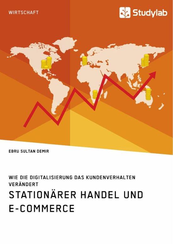 Stationärer Handel und E-Commerce. Wie die Digitalisierung das Kundenverhalten verändert