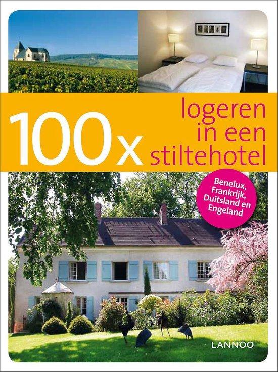 Cover van het boek '100 x stiltehotels in België, Luxemburg, Nederland, Frankrijk, Duitsland en Engeland' van Georges Gielen