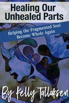 Healing Our Unhealed Parts