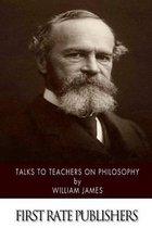 Talks to Teachers on Philosophy