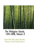 The Philippine Islands, 1493-1898, Volume X