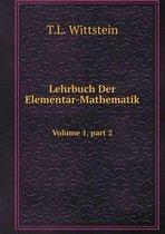 Lehrbuch Der Elementar-Mathematik Volume 1, Part 2