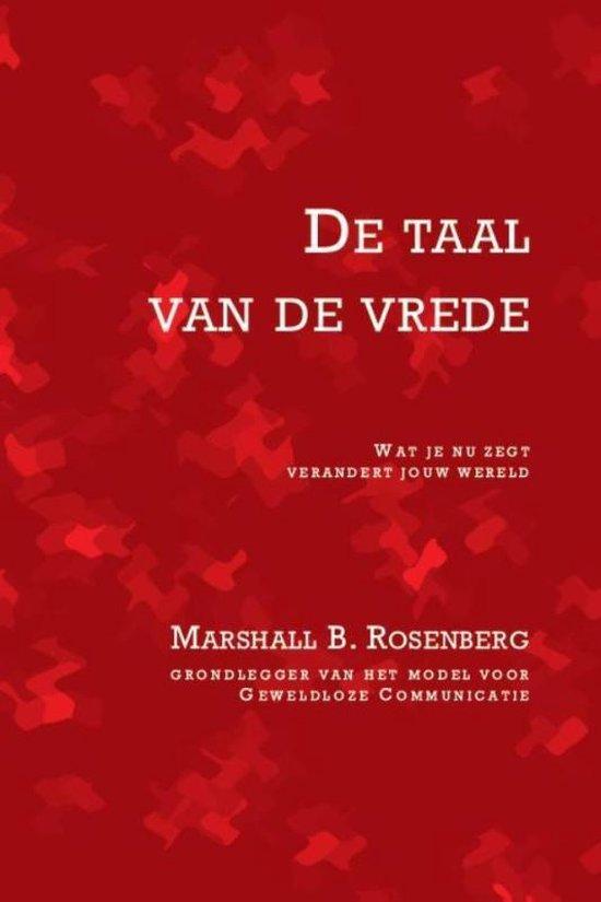 De taal van de vrede_wat je nu zegt verandert jouw wereld - Marshall B. Rosenberg | Fthsonline.com