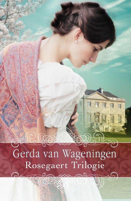 Rosegaert Trilogie - Gerda van Wageningen  