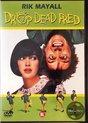 Drop Dead Fred (D)