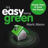 Boek cover Its Easy Being Green van Mark Mann