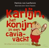 Karlijn, het konijn in een caviavacht - Het verhaal van een transgender konijntje