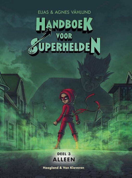 Handboek voor Superhelden deel 3 - Alleen - Elias Vahlund  