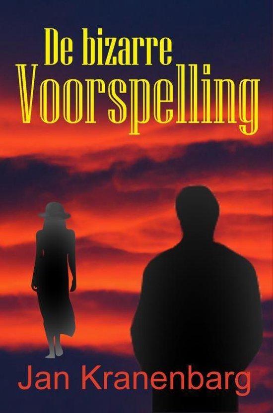 De bizarre Voorspelling - Jan Kranenbarg  