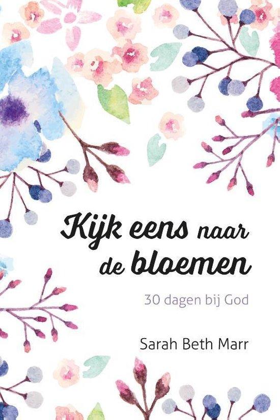 Kijk eens naar de bloemen - Sarah Beth Marr | Fthsonline.com