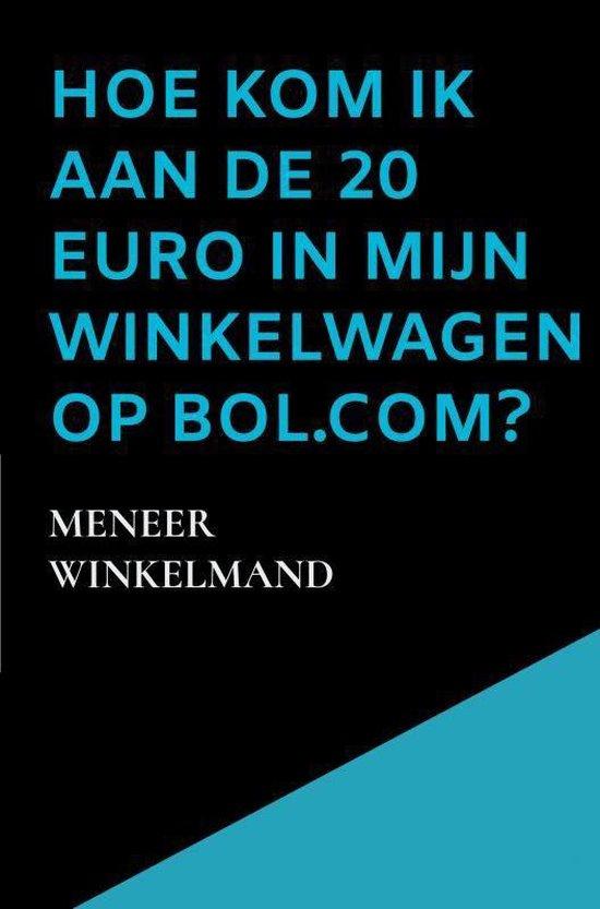 Hoe kom ik aan de 20 euro in mijn winkelwagen op Bol.com? #1 - Meneer Winkelmand pdf epub