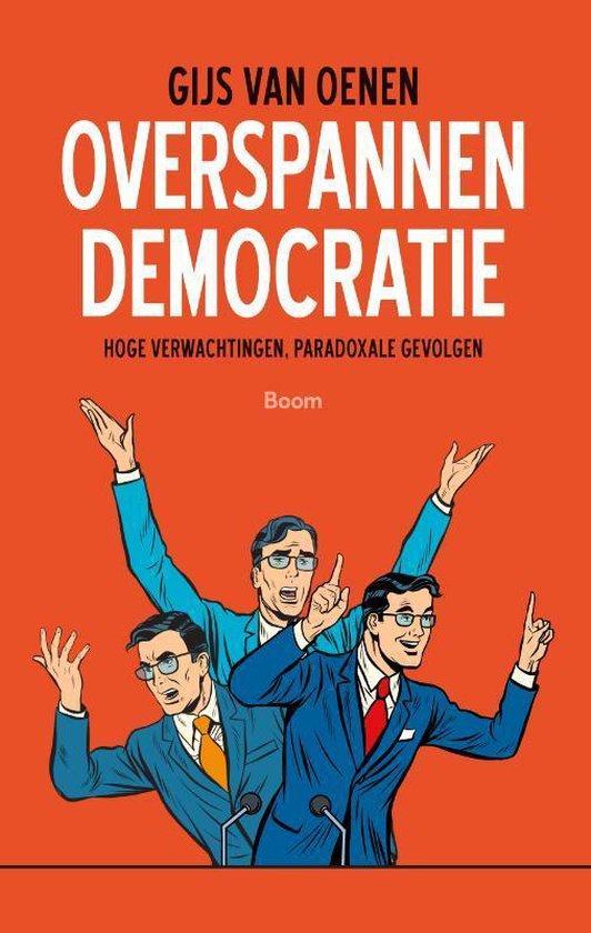 Overspannen democratie - Gijs van Oenen |