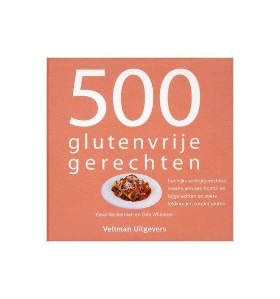 500 glutenvrije gerechten - Carol Beckerman |