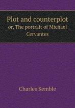 Plot and Counterplot Or, the Portrait of Michael Cervantes