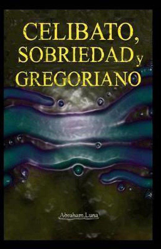 Celibato, Sobriedad Y Gregoriano
