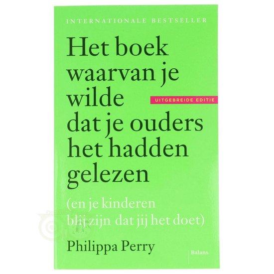 Boek cover Het boek waarvan je wilde dat je ouders het hadden gelezen van Philippa Perry (Paperback)