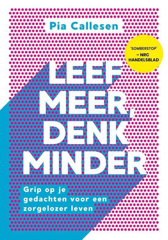 Boek cover Leef meer, denk minder van Pia Callesen (Onbekend)