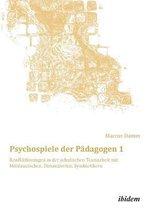 Psychospiele der Padagogen 1. Konfliktloesungen in der schulischen Teamarbeit mit Misstrauischen, Distanzierten, Symbiotikern