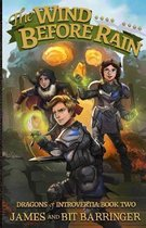 The Wind Before Rain (Dragons of Introvertia Book Two)