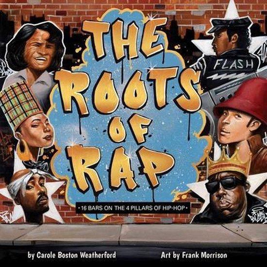 Boek cover The Roots of Rap van Carole Boston Weatherford (Hardcover)