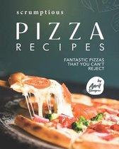 Scrumptious Pizza Recipes