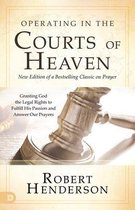 Operating in the Courts of Heaven, Revised & Expanded